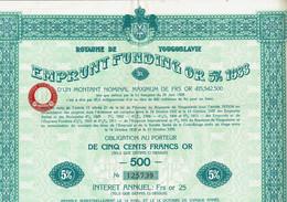 YOUGOSLAVIE. ROUYAUME DE ... Emprunt Fundig Or. Capital 415 542 500 F Lot De 3 De 500 F OR - Andere