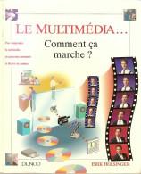 Le Multimédia Comment ça Marche - Informatique