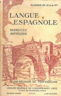 Langue Espagnole Troisième Degré- Classes De 2e Et 1ere Exercices Anthologie- Par Une Réunion De Professeurs - Cultural