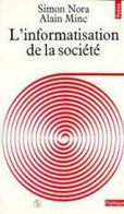 L'informatisation De La Societe. Rapport À M. Le Président De La République - Informatique