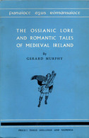 The Ossianic Lore And Romantic Tales Of Medieval Ireland - Other