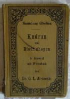 Kudrun Und Dietrichepen In Auswahl Mit Worterbuch - Other
