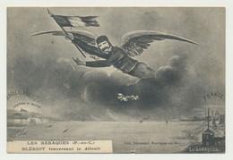 Carte Fantaisie - Militaire- Patriotique - Les BARAQUES - Pas De Calais - Aviateur - BLERIOT Traversant Le Détroit - Historische Figuren