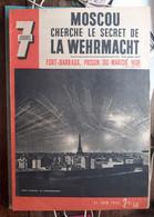 JOURNAL 7 JOURS MOSCOU LA WEHRMACHT FORT BARRAUX MARCHE NOIR BOMBARDEMENT DE PARIS 21 JUIN 1942 WWII - Otros