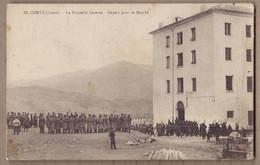 CPA 20 - CORTE - La Nouvelle Caserne - Départ Pour La Marche - TB PLAN ANIMATION Militaires + TB TAMPON MILITAIRE Verso - Corte
