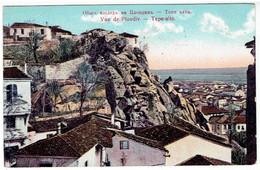 Vue De Plovdiv -  Общъ иагледъ на Пловдив - Тепе алтж - Tepe-alta - Bulgaria