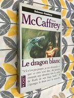 POCKET S.F. N° 5343    Le Dragon Blanc    LA BALLADE DE PERN    Anne McCAFFREY   1994 Tbe Collection - Presses Pocket