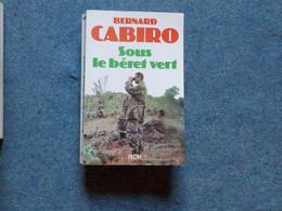 (  Indochine Légion Etrangère )   B. Cabiro  Sous Le Béret Vert  Envoi Autographe De L'auteur - History