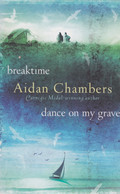 AIDAN CHAMBERS - Breaktime Dance On My Grave - Random House - 2007 - 246 Pages - Fiction