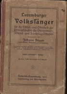 Europa - Luxembourg - Luxemburg - Livres Anciens - Luxemburger VOLKSSÄNGER , Herausgegen Von JOHANN BRAUN - Old Books