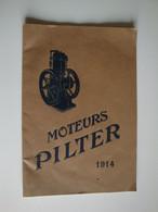 Catalogue Pour Les Moteurs PILTER à Essence,benzol,gaz Pauvre à Paris,agriculture,industrie - 1900 – 1949