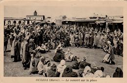 OUDJDA (OUJDA - Maroc) - Le Concert Sur La Place   - Cpa Vierge - Bon état - 2 Scans - Altri