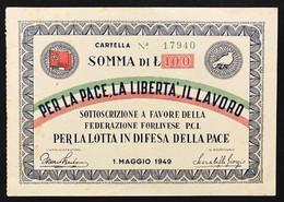 100 LIRE 1949 Per La Pace Per Il Lavoro Per La Libertà Sottoscrizione A Favore Della Federazione Forlì P.C.I. Lotto.2425 - Otros