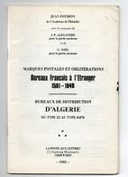 !!! JEAN POTHION, BUREAUX FRANCAIS A L'ETRANGER, BUREAUX DE DISTRIBUTION D'ALGERIE - Philatélie Et Histoire Postale