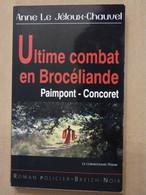 ULTIME COMBAT EN BROCELIANDE Par  ANNE LE JELOUX CHAUVEL Collection  BREIZH NOIR   Policier Breton - Unclassified