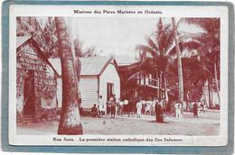 OCEANIE - Iles SALOMON - RUA SURA La Première Station Catholique Des ILES SALOMON - Animée - Solomon Islands