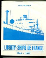 Deuxième Guerre Mondiale Marine Jacky MESSIAEN, Liberty-Ships De France 1946-1972 - Guerra 1939-45
