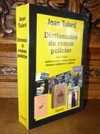JEAN TULARD / DICTIONNAIRE DU ROMAN POLICIER / 1841-2005 - Unclassified