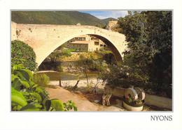 26 - Nyons - Le Vieux Pont Et Moulin à Huile - Nyons
