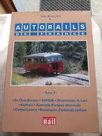 Autorail De France (tome V) - Chemin De Fer & Tramway