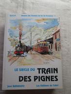 Le Siecle Du Train Des Pignes - Ferrovie & Tranvie