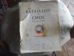 Le Bataillon De Choc En Action - 1947 - Rare- Seconde Guerre Mondiale - War 1939-45