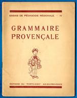 """Editions Du """"Porto-Aigo"""" Essais De Pédagogie Régionale """"GRAMMAIRE PROVENCALE"""" ** Langue Provence 13 Provençal - School"""
