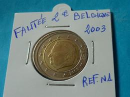 FAUTEE ***  2 EURO BELGIQUE 2003  ( 5 Photos ) - Variétés Et Curiosités