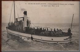 17 - ILE DE RÉ - SAINT-MARTIN -Embarquement Des Forçats Pour La Guyane -  Départ Pour L'exil - Saint-Martin-de-Ré