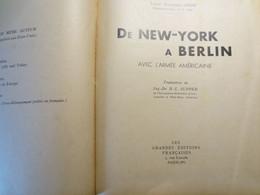 De New York à Berlin Avec L'Armée Américaine WW2  - Lt - Col Randolph Leigh - Livre - 1ere édition 1945 - B.E - - Guerra 1939-45