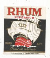 étiquette , Alcool , RHUM Supèrieur , Grand Arôme , L'UNION DE LIMOGES , Haute Vienne - Rhum