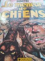 Le Meneur De Chiens DIMITRI Dargaud 1984 - Autographed