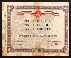 500 LIRE 1950 Per La Pace Per Il Lavoro Per La Libertà Sottoscrizione Per La Stampa Comunista P.C.I. Lotto.1353 - Otros