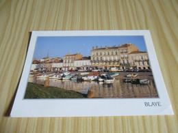 Blaye (33).Le Port. - Blaye