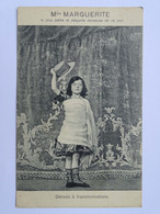 CPA - Mlle MARGUERITE - La Plus Petite Et élégante Danseuse De Ce Jour - Danses à Transformations - Baile