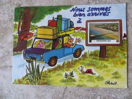 Arcachon :  (33) Série En Vacances Avec Humour Nous Sommes Bien Arrivés à Arcachon - Illustrateur Et Petite Vue ARNO - Arcachon