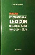 Internationaal Lexicon Beeldende Kunst Van De 20ste Eeuw - Door A. Van Wiemeersch - 1995 - Kunstenaars - Other