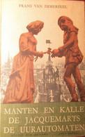 Manten En Kalle - De Jacquemarts - De Uurautomaten - Door Frans Van Immerseel - 1963 - Non Classés