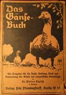 Das Gänsebuch - Walter Kupsch - 1943 - Ganzen Oie Oies Gans Neerhofdieren Vogels - Old Books