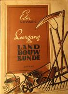 Leergang In De Landbouwkunde - Door E. Leysen - 1948 - Non Classés