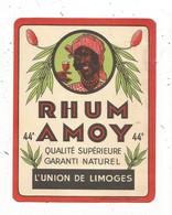 étiquette , Alcool , RHUM AMOY , Garanti Naturel , L'Union De Limoges ,44° - Rhum