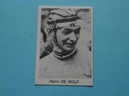 HENRI DE WOLF ( Blanco Achterkant ) >>> Zie Foto ( Voir SCAN ) Form. 6,5 X 4,5 Cm. ! - Wielrennen