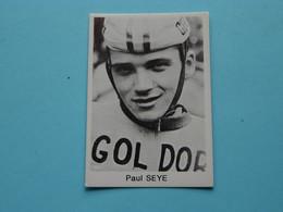 PAUL SEYE ( Blanco Achterkant ) >>> Zie Foto ( Voir SCAN ) Form. 6,5 X 4,5 Cm. ! - Wielrennen