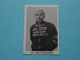 JOS MATTHEUSSEN ( Blanco Achterkant ) >>> Zie Foto ( Voir SCAN ) Form. 6,5 X 4,5 Cm. ! - Wielrennen