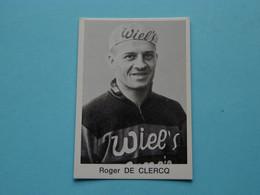 ROGER DE CLERCQ ( Blanco Achterkant ) >>> Zie Foto ( Voir SCAN ) Form. 6,5 X 4,5 Cm. ! - Wielrennen