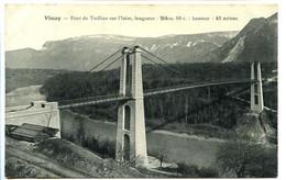 CPA 9 X 14 Isère VINAY  Pont De Trellins Sur L'Isère  Longueur 204m.10c.  Hauteur 42 Mètres - Vinay