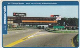 VIACARD AUTOSTRADE A1 FIRENZE-ROMA AREA DI SERVIZIO MONTEPULCIANO - Other