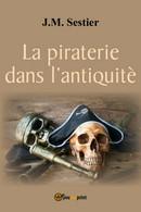 La Piraterie Dans L'antiquité Di J. M. Sestier,  2017,  Youcanprint - Other