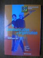 Communications Et Organisations BEP 2006 éditeur Foucher - 12-18 Years Old