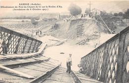 SARRAS - Effondrement Du Pont Du Chemin De Fer Sur La Rivière D'Ay (inondations Du 8 Octobre 1907) - Other Municipalities